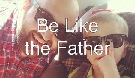 belikefather