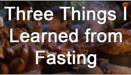Fasting-Three Things I learned
